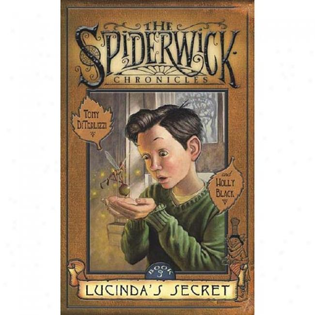 The Spiderwick Chronicles: Lucinda's Secret By oTny Diterlizzi, Isbn 0689859384
