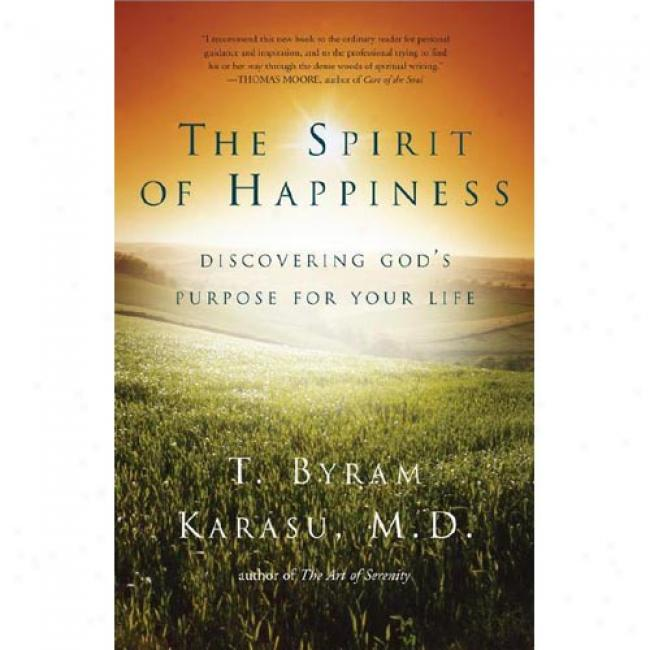 The Spirit Of Happiness: Discovering God's Design For Your Life