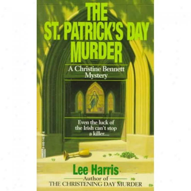 The St. Patrick's Day Murder By Lee Harris, Isbn 0449148726