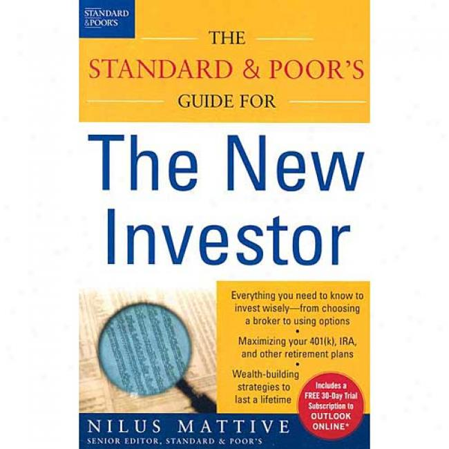The Standard & Poor's Gudie For The New Investor By Nilus Mattive, Isbn 0071410309