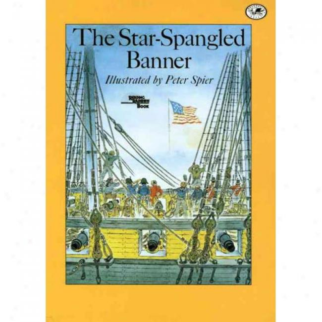 The Star-spangled Banner-yearling By Peter Spier, Isbn 0440406978