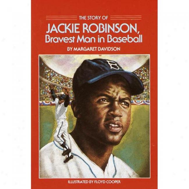 The Story Of Jackie Robinson, Bravest Man In Baseball By Margaret Davidson, Isbn 0440400198