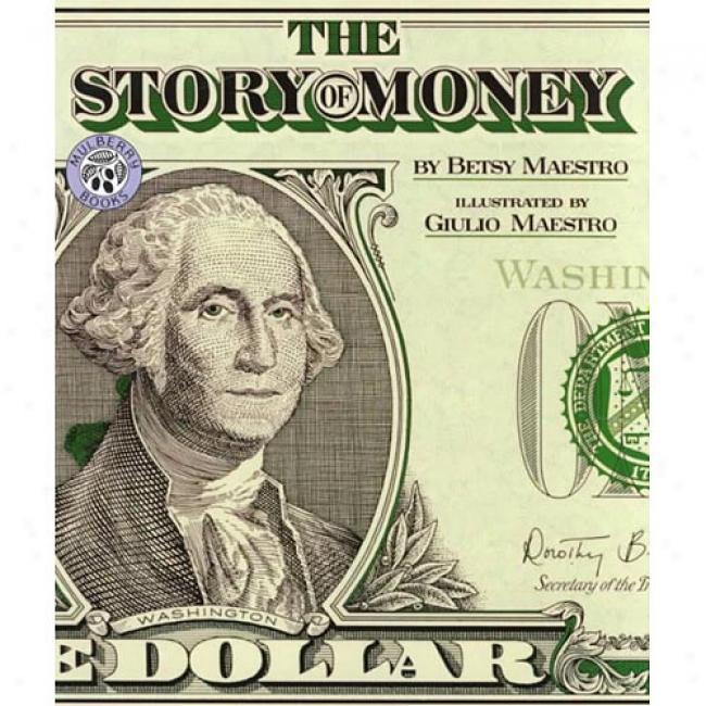 The Story Of Money By Betsy C. Maestrro, Isbn 0688133045