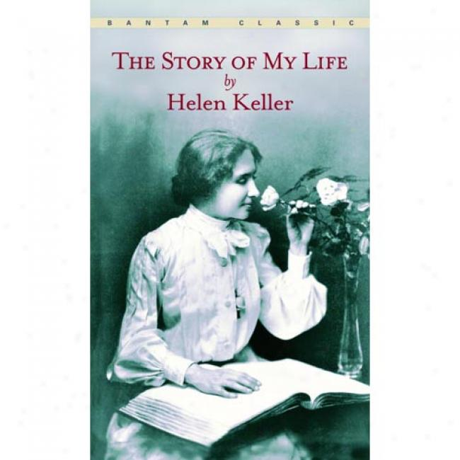 The Story Of My Life By Helen Keller, Isbn 05532138873
