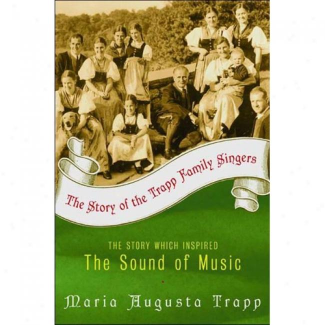 The Story Of The Trapp Family Singers By Maria Augusta Trapp, Isbn 0069005777