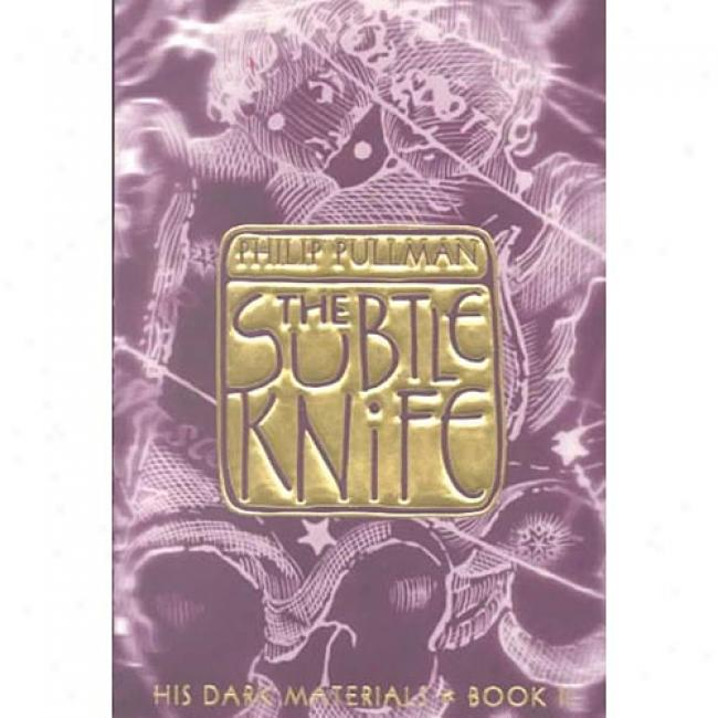 The Subtle Knife By Phili0 Pullman, Isbn 0375823468