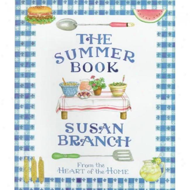 The Summer Bookk: From The Heart Of The Home By Susan Branch, Isbn 0316106666