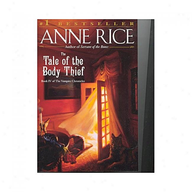 The Tale Of The Body Thief By Anne Rice, Isbn 0345419634