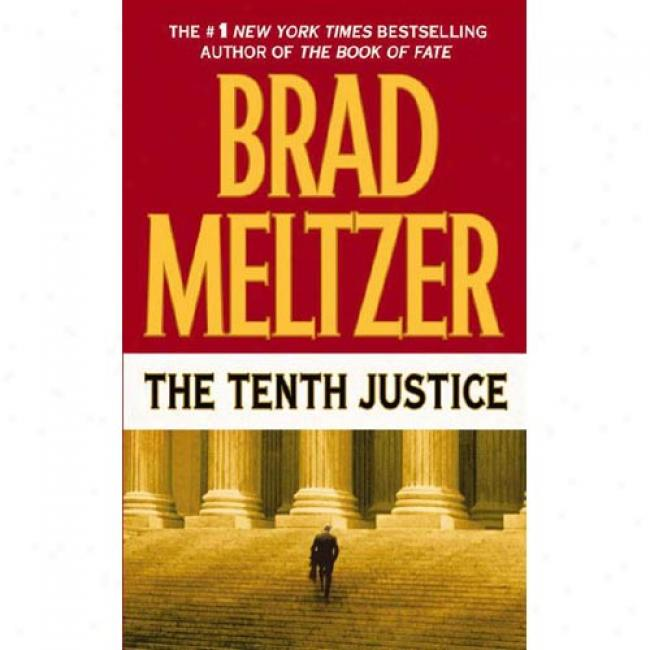 The Tenth Justice By Brad Meltzer, Ish 0446606243