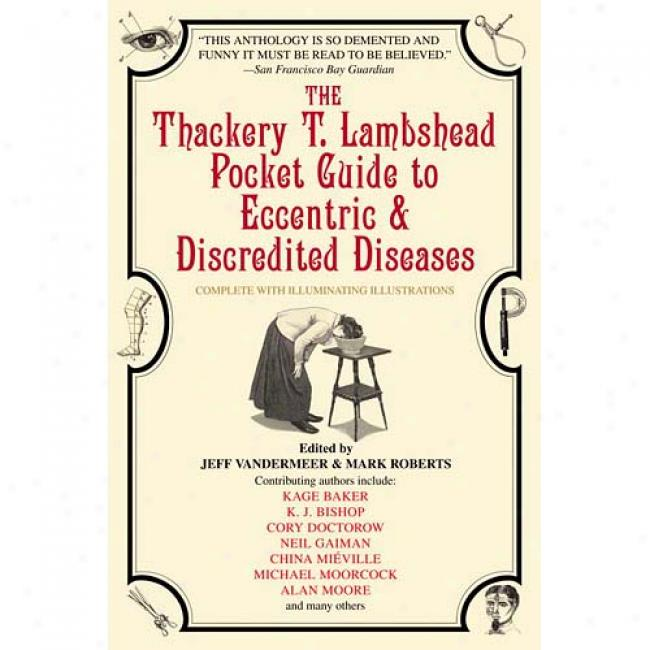 The Thackery T. Lambshead Pocket Guide To Eccentric & Discredited Diseasee
