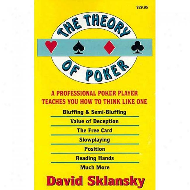 The Theory Of Poker By Davvid Sklansky, Isbn 1880685000