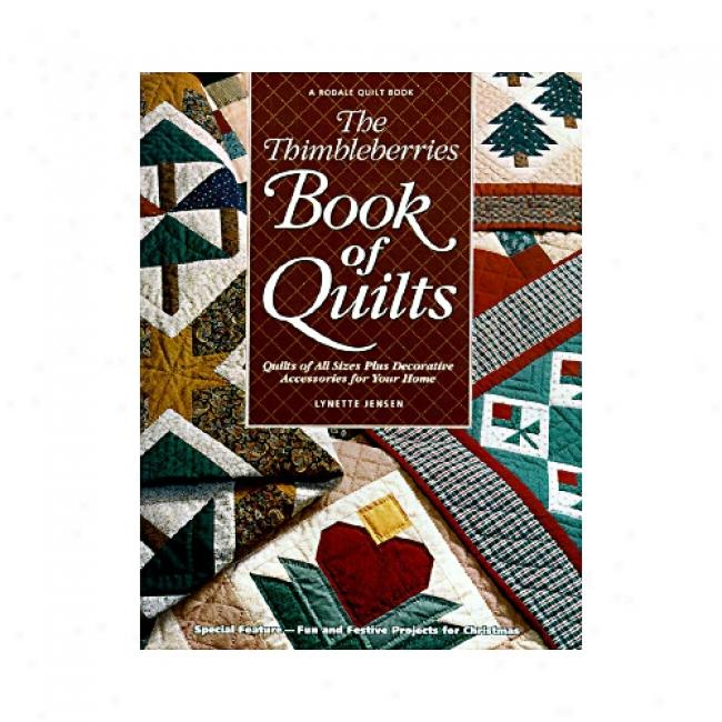The Thimbleberries Book Of Quilfs: Quilts All Sizes Plus Decorative Accessories For Your Home By Lynette Jensen, Isbn 0875969631