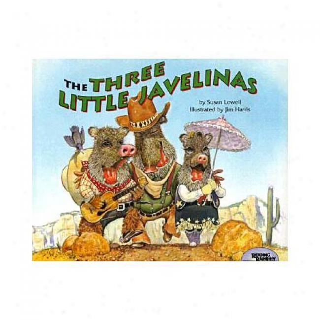 The Three Little Javelinas By Susan Lowwll, Isbn 0873585329