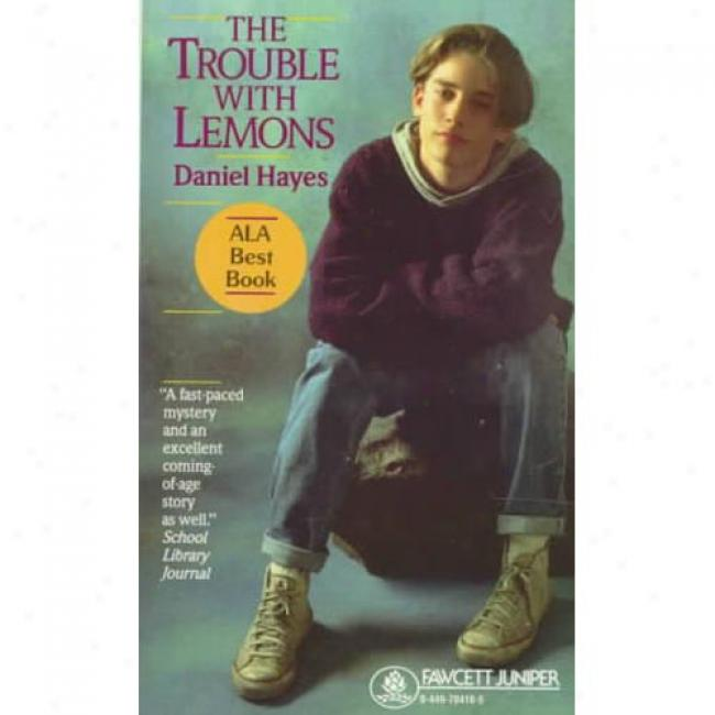 The Trouble By the side of Lemons By Daniel Hayes, Isbn 0449704165