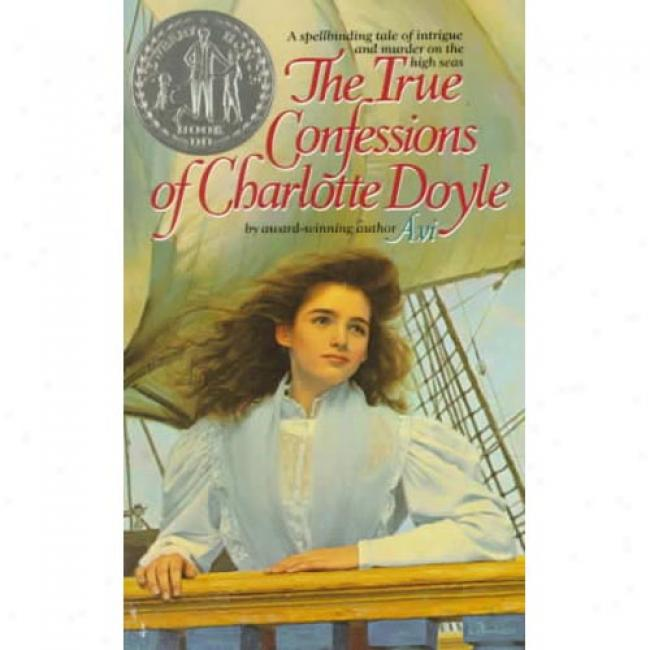 The True Confesaions Of Charlotte Doyle By Avi, Isbn 300714752