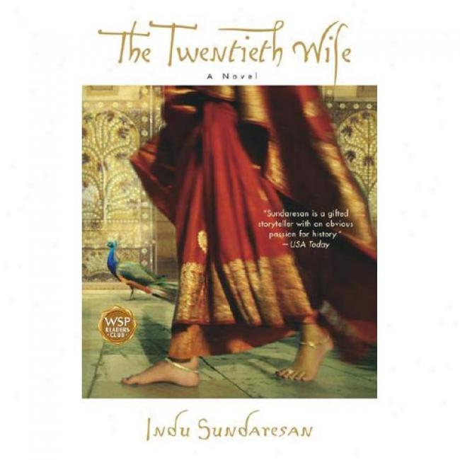 The Twentieth Wife By Indu Sundaresan, Isbn 0743428188