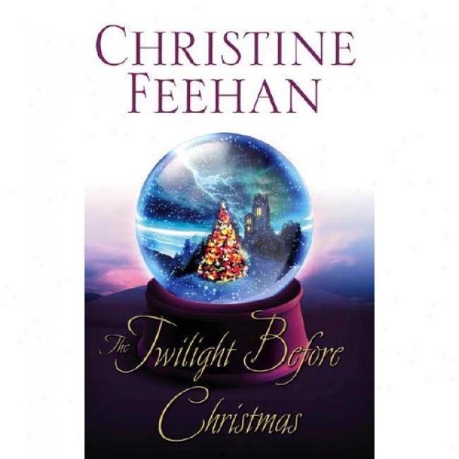 Tje Twilight Bsfore Christjas By Christine Feehan, Isbn 074347628x