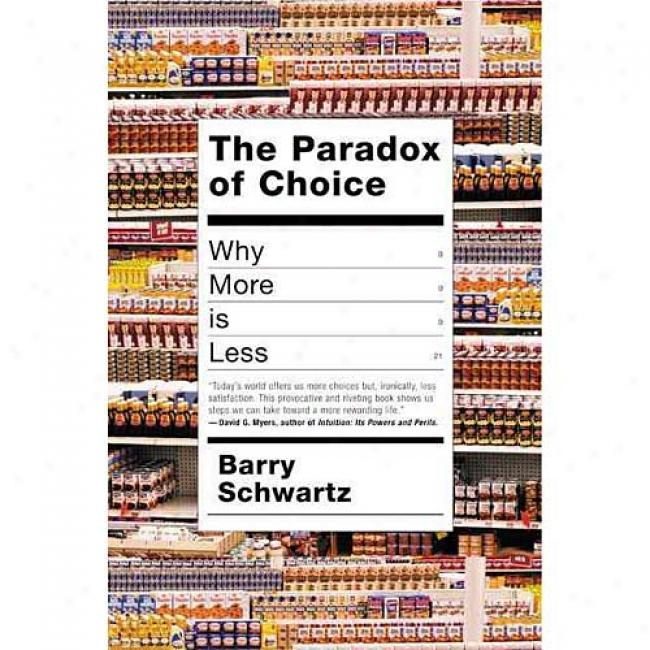 The Tyranny Of Choice By Barry Schwartz, Isbn 0060005688