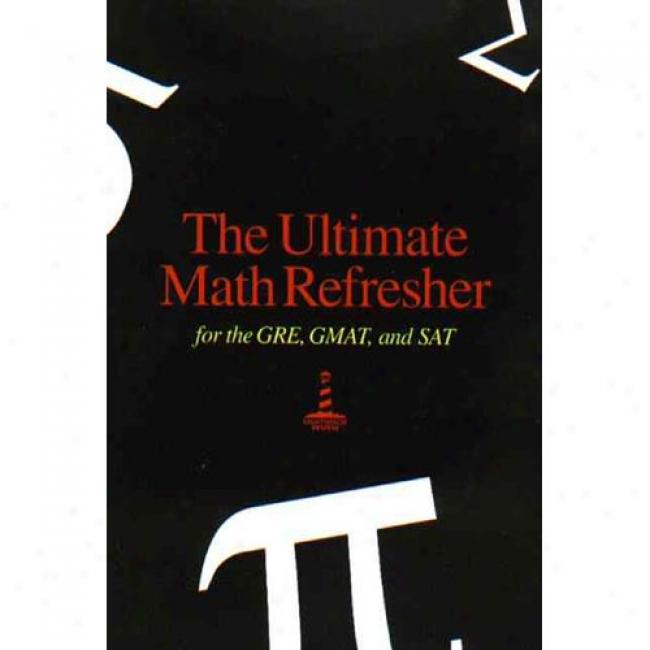 The Ultimate Math Refresher For The Gre, Gmat & Sat By Lighthouse Review Inc, Isbn 0967759404