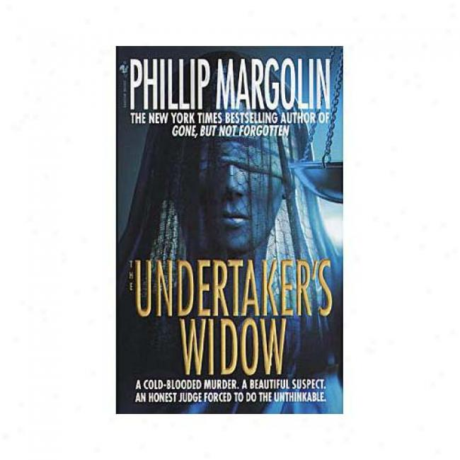 The Undertaker's Widow By Phillip Margolin, Isbn 0553580884