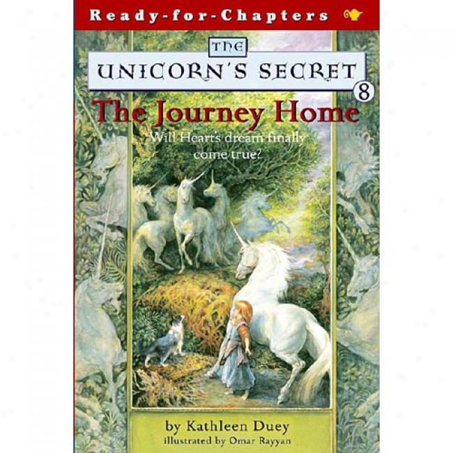 The Unicorn's Secret: The Journey Home By Kathleen Duey, Isbn 0689853742