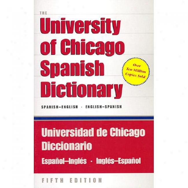 The University Of Chicago Spanish Dictionary: Spanish-english, English-spanish By Carlos Castillo,_Isbn 0226666891
