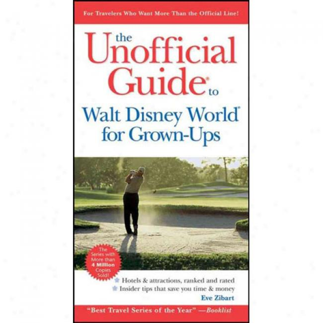 Tge Unofficial Guide To Walt Disney World For Grown-ups