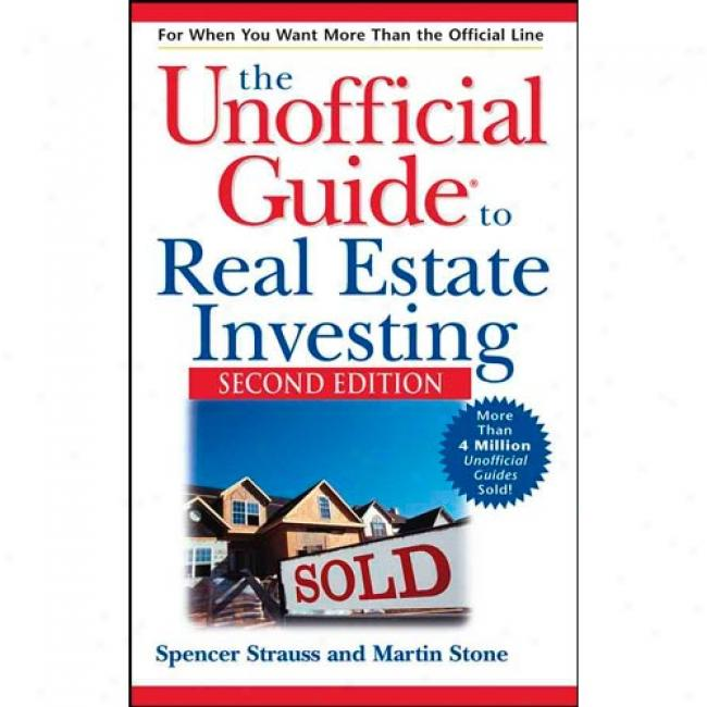 The Unofficial Guide® To Real Estate Investing By Spencer Strauss, Isbn 0764537091