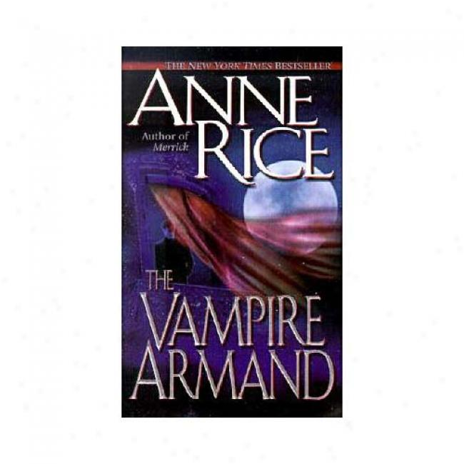 The Vampire Armand By Anne Rice, Isbn 0345344803