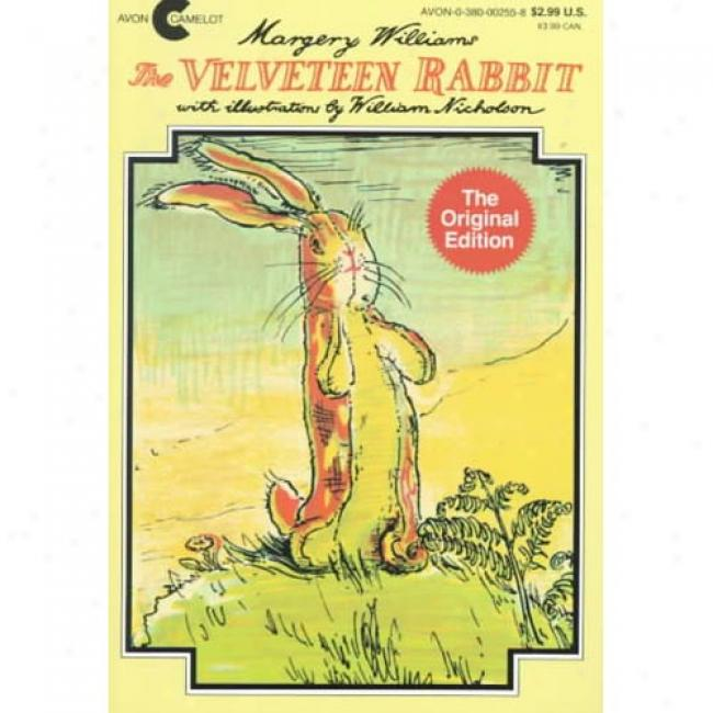 The Velveteen Rabbit: Or How Joy Get Real By Margery Williams Bianco, Isbn 0380002558