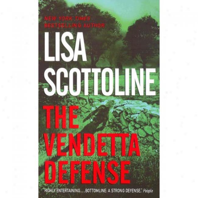 The Vendetta Defense By Lisa Scottoline, Isbn 0061031429