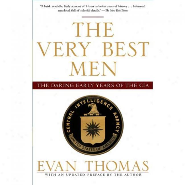 The Very Best Men: The Daring Earoy Years Of The Cia