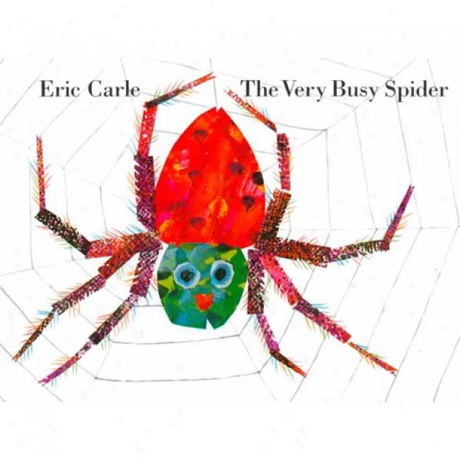 The Very Busy Spider By Erc Carle, Isbn 0399211667