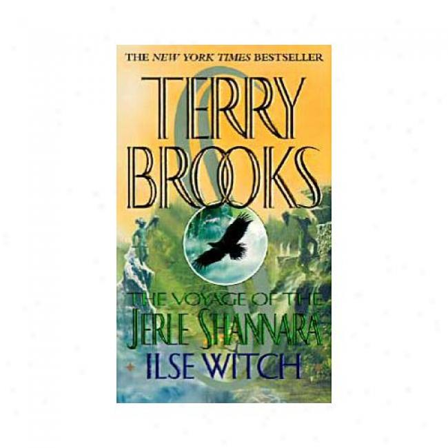 The Voyage Of The Jerle Shannara: Isle Witch By Terry Brooks, Isbn 0345396553