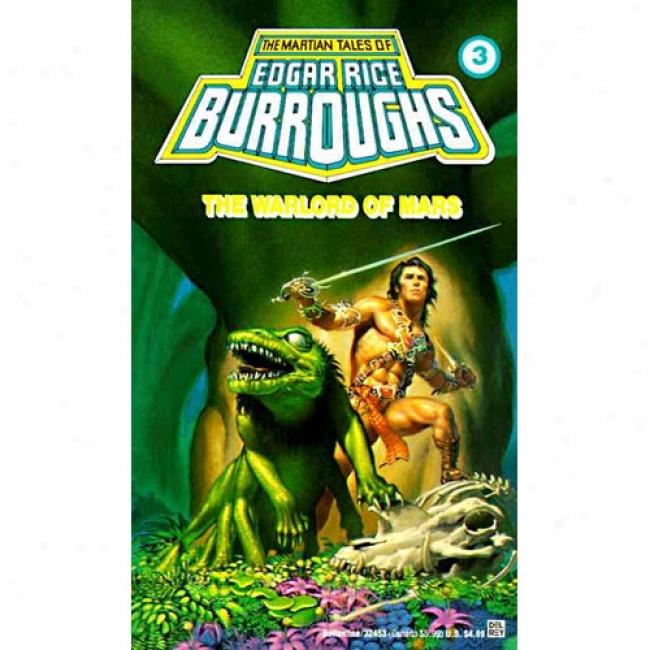 The Warlord Of Mars By Edgar Rice Burroughs, Isbn 0345324536