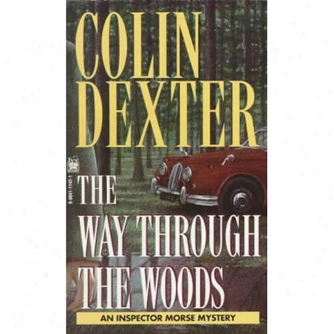 The Way Through The Woods By Colin Dexter, Isbn 0804111421