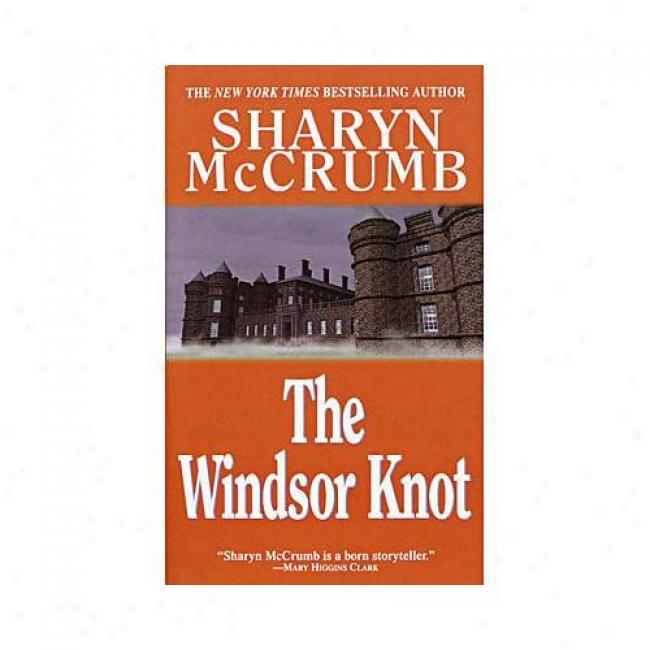 The Windsor Knot By Sharyn Mccrumb, Isbn 0345364279