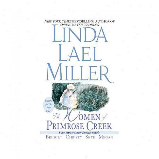 The Women Of Primrose Creek By Linda Lael Miller, Isbn 0743436601
