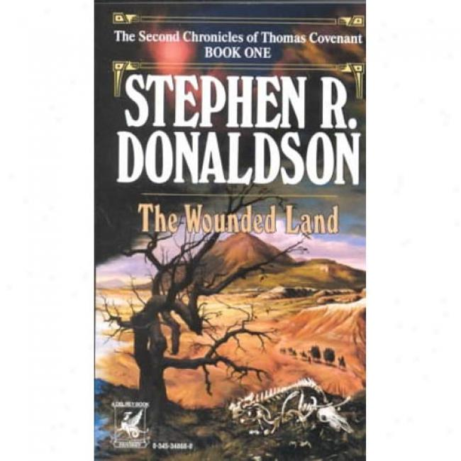 The Wounded Land By Stephen R. Donaldson, Isbn 0345348680