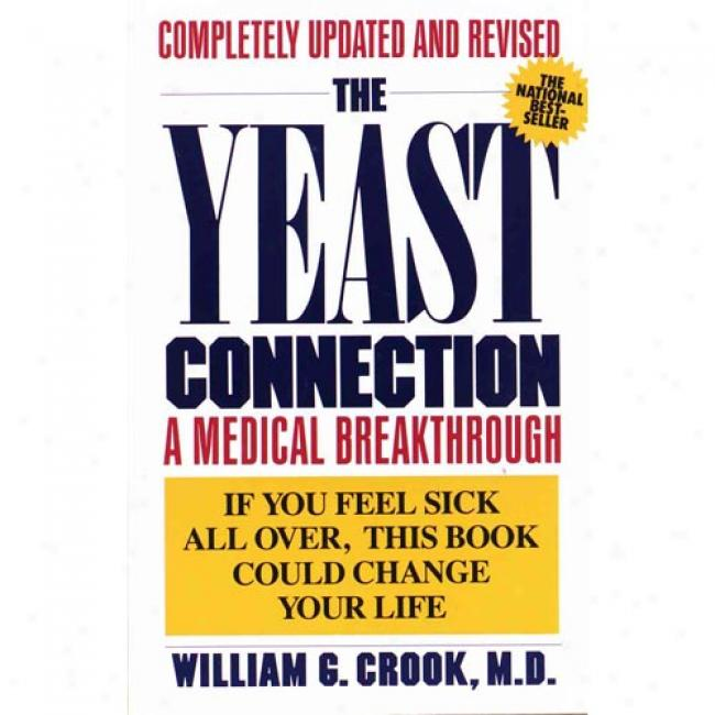 The Yeast Connection: A Medical Breakthrough By William G. Crook, Isbn 0394747003