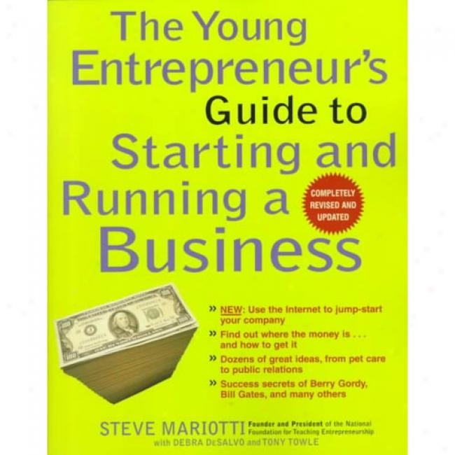 The Young Entrepreneur's Guide To Starting And Running A Business By Steve Mariotti, Isbn 0812933060