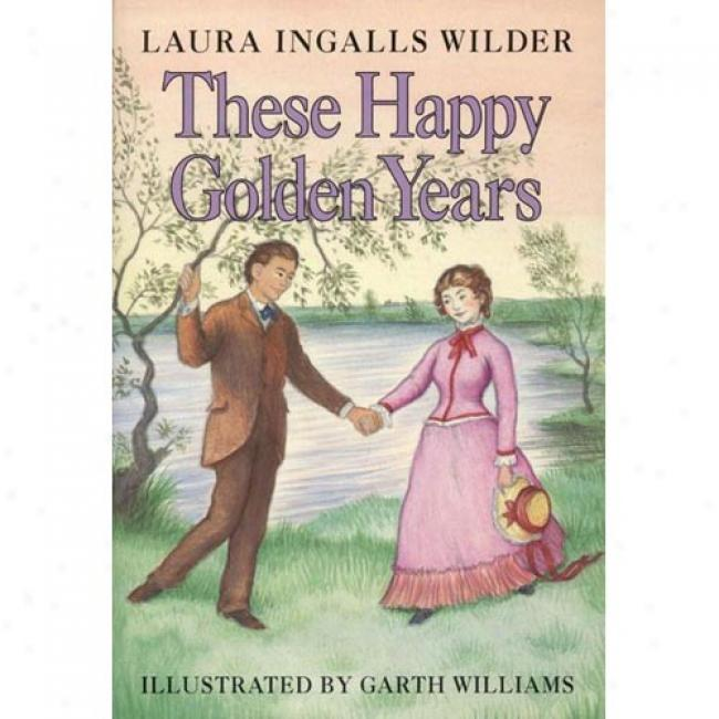 These Happy Golden Years By Laura Ingalls Wilder, Isbn 0060264802