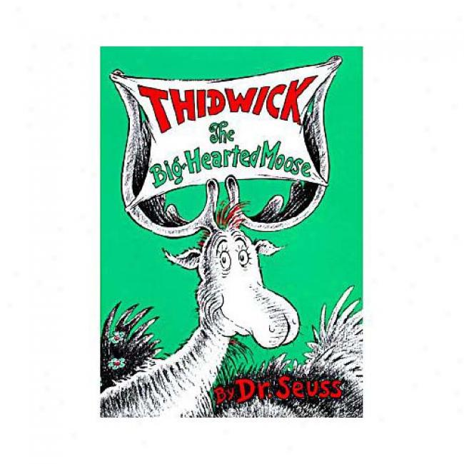 Thidwick The Big-hearted oMose By Dr Seuss, Isbn 0394800869