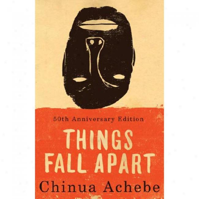 Things Fall Apart By Chinua Achebe, Isbn 0679446230