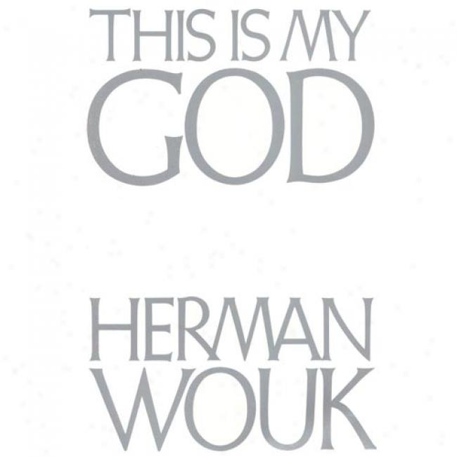 This Is My God By Herman Wouk, Isbn 0316955140