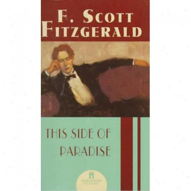 This Side Of Paradise By F. Scott Fitzgerald, Isbn 0375758860