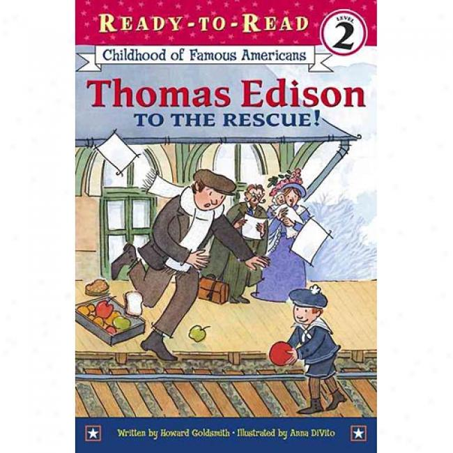 Thomas Edison To The Rescue! By Howard Goldsmith, Isbn 0689853319