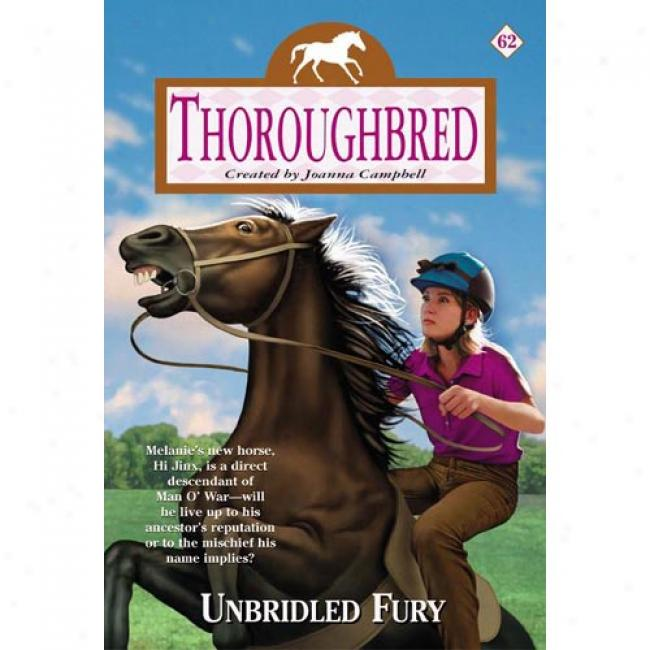 Thoroughbred #62: Unbridled Fury By Joanna Campbell, Isbn 0060566345