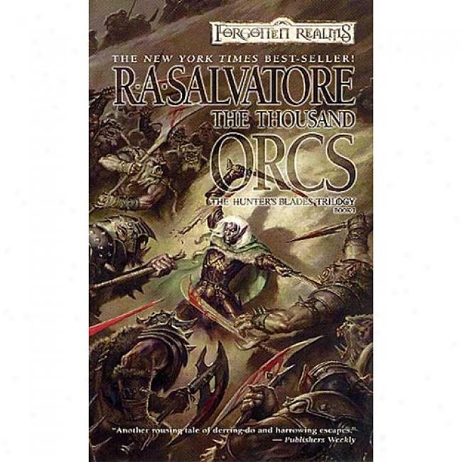 Thousand Orcs By R. A. Salvatore, Isbn 0786929804