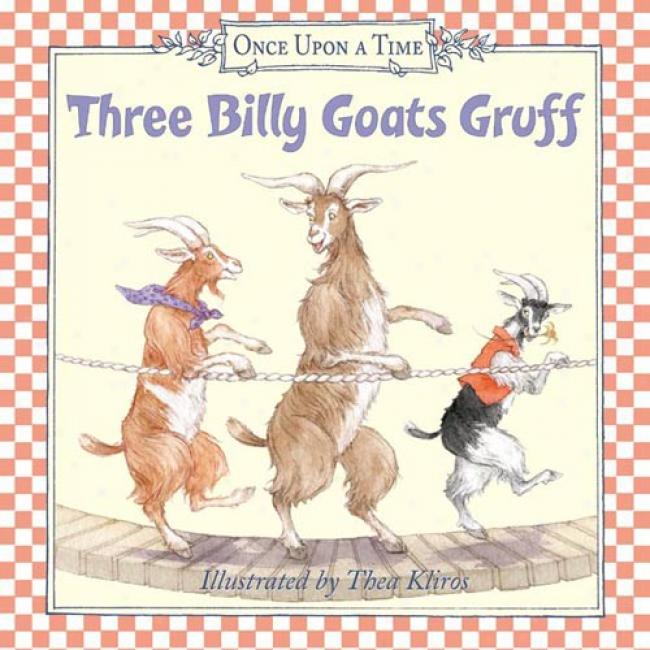 Three Billy Goats Gruff By Thea Kliros, Isbn 0060082372